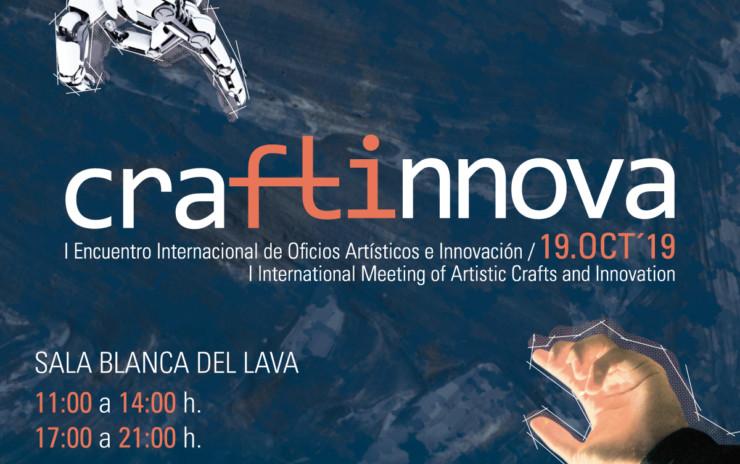 Craftinnova. I Encuentro internacional de oficios artísticos e innovación. 19 de octubre de 2019. Sala blanca del LAVA, Valladolid